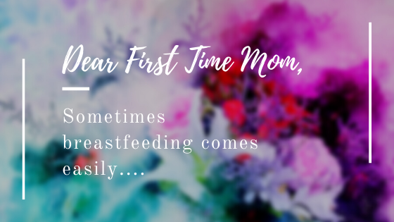Sometimes Breastfeeding Comes Easily