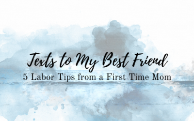 Texts to My Best Friend | 5 Labor Tips