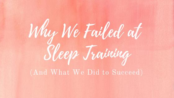 Why We Failed at Sleep Training and What We Did to Succeed
