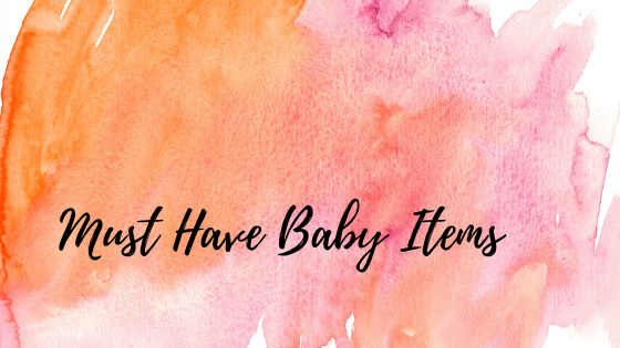Functional and Beautiful Must-Have Baby Items
