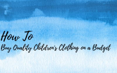 How to Buy Quality Children's Clothing on a Budget