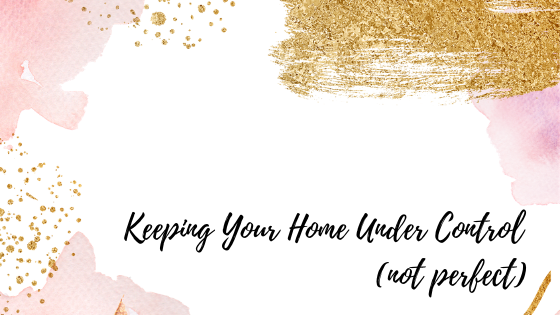 How to Keep Your Home Under Control: Getting Started